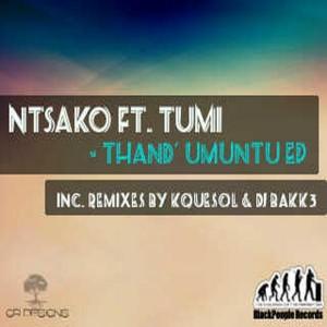 Ntsako - Thand' Umuntu EP (feat. Tumi) [Black People Records]