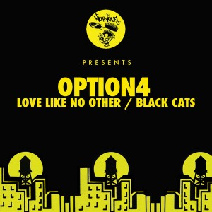 Option4 - Love Like No Other - Black Cats [Nurvous Records]
