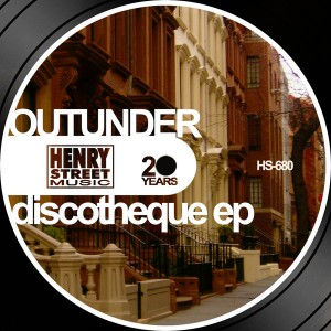Outunder - Discotheque EP [Henry Street Music]