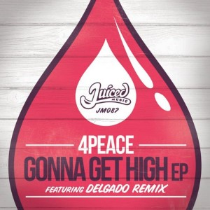Peace - Gonna Get High EP [Juiced Music]