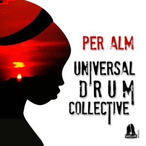 Per Alm - Universal Drum Collective [Vialocal]