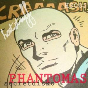 Phantomas - Secretdisko [HotStuff Recordings]