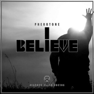 Pherotone - I Believe EP [Diamond Clash]