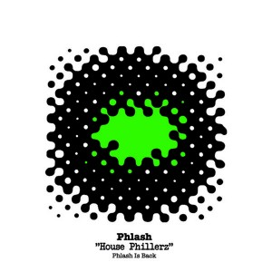 Phlash - House Phillerz - Phlash is back [Archive Records]