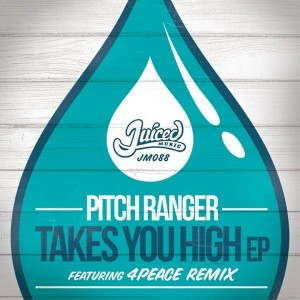Pitch Ranger - Takes You High EP [Juiced Music]