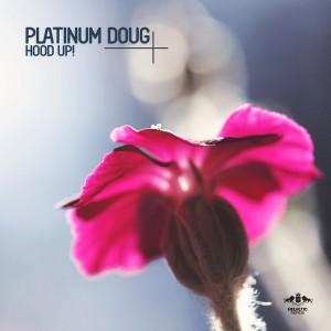 Platinum Doug - Hood Up! [Enormous Tunes]