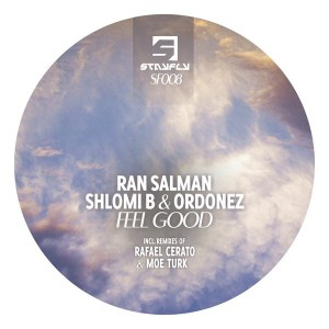 Ran Salman, Shlomi B, Ordonez - Feel Good [StayFly records]