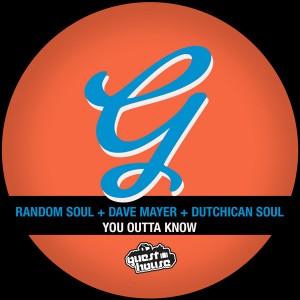 Random Soul, Dave Mayer, Dutchican Soul - You Outta Know [Guesthouse]