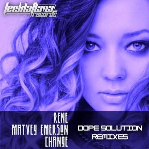 Rene feat. Matvey Emerson - Change (Dope Solution Remixes) [FEELDAFLAVA RECORDS]