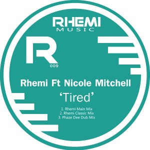 Rhemi feat.Nicole Mitchell  - Tired [Rhemi Music]