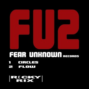 Ricky Rix - Circles - Flow [Fear Unknown Records]