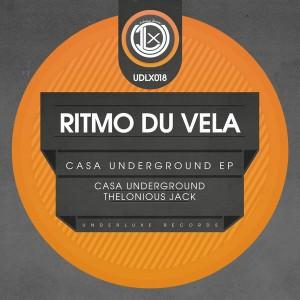 Ritmo Du Vela - Casa Underground EP [Underluxe Records]