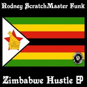 Rodney Scratchmaster Funk - Zimbabwe Hustle EP [RodSMFunk Records]