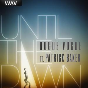 Rogue Vogue feat Patrick Baker - Until The Dawn [Kiez Beats]