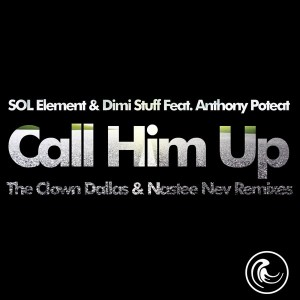 SOL Element & Dimi Stuff Feat. Anthony Poteat - Call Him Up [Natural Essence]