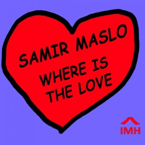 Samir Maslo - Where Is the Love [In My House]