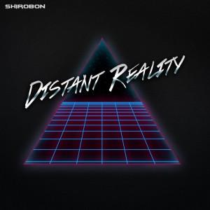 Shirobon - Distant Reality [Shirobon Recordings]