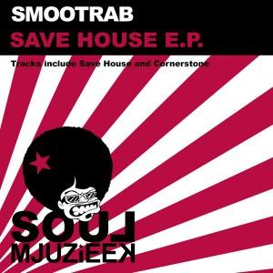 Smootrab - Save House EP [Soul Mjuzieek Digital]