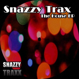 Snazzy Trax - The House EP [Snazzy Traxx]