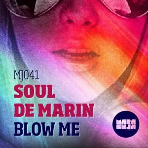 Soul De Marin - Blow Me [Maracuja]