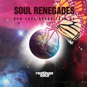 Soul Renegades - Now Your Gonna Save Me [Restless Soul Music]