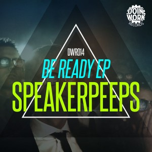 Speakerpeeps - Be Ready EP [DOIN WORK Records]