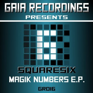 Squaresix - Magik Numbers EP [Gaia Recordings]