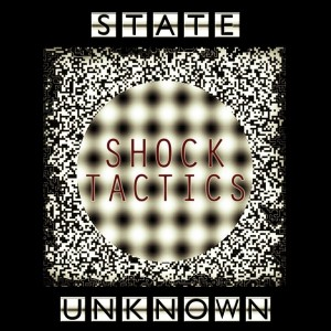 State Unknown - Shock Tactics [State Unknown]