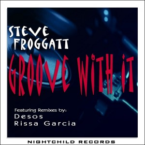Steve Froggatt - Groove With It [Nightchild]