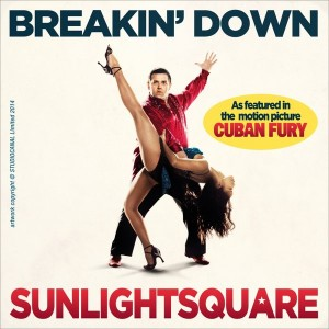 Sunlightsquare - Breakin' Down (From the Film Cuban Fury) [Sunlightsquare Records]