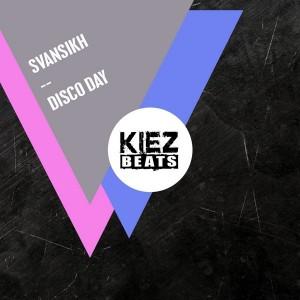 Svansikh - Disco Day EP [Kiez Beats]