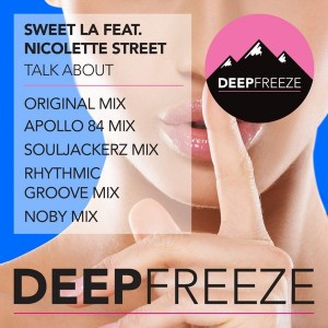 Sweet LA feat. Nicolette Street - Talk About [Deep Freeze Records]