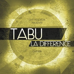 Tabu - La Difference [DHT Records]