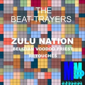 The Beat-Trayers - Zulu Nation [MMP Records]
