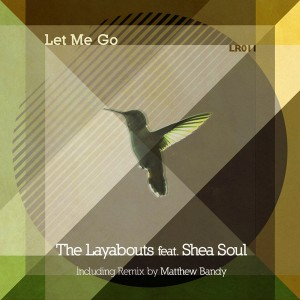The Layabouts feat. Shea Soul - Let Me Go [Limestone Recordings]