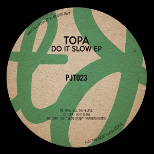 Topa - Do It Slow [Pocket Jacks Trax]