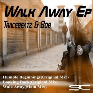 Tracebeatz & Bob - Walk Away EP [Sound Chronicles Recordz]