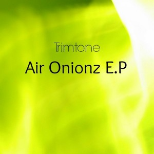 Trimtone - Air Onionz E.P [One Foot In The Groove]
