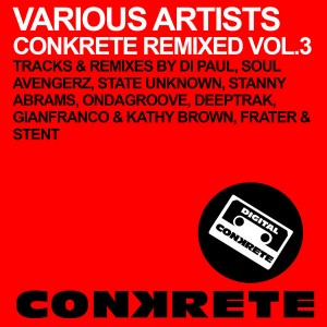 Various Artists - Conkrete Remixed Vol.3 [Conkrete Digital Music]