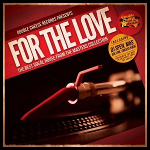 Various Artists - For The Love - The Best Vocal House From The Masters Collection [Double Cheese Records]