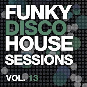 Various - Funky Disco House Sessions Vol. 13 [LW Recordings]