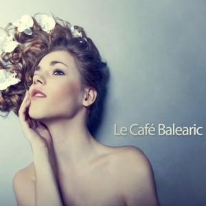 Various - Le Cafe Balearic [Musique Sensuelle]