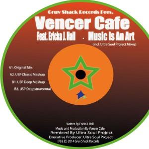 Vencer Cafe - Music Is An Art [Gruv Shack]