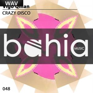 Vigo Qinan - Crazy Disco Bahia Music