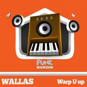 Wallas - Warp U Up [Funk Mansion]
