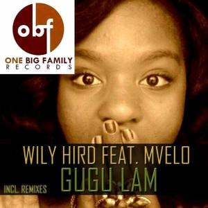 Wily Hird feat.Mvelo - Gugu Lami [OneBigFamily Records]