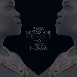 Zara McFarlane feat. Leron Thomas - Angie La La [Brownswood Recordings]