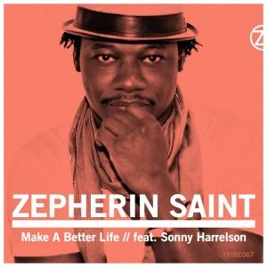 Zepherin Saint feat. Sonny Harrelson - Make A Better Life [Tribe Records]