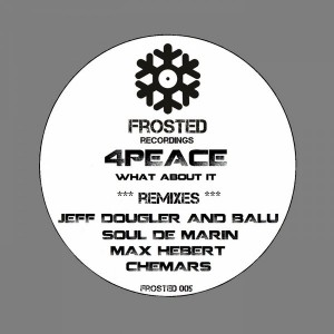 4Peace - What About It [Frosted Recordings]