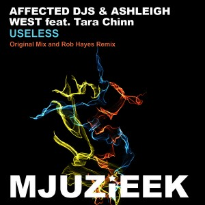 Affected DJs & Ashleigh West feat. Tara Chinn - Useless [Mjuzieek Digital]